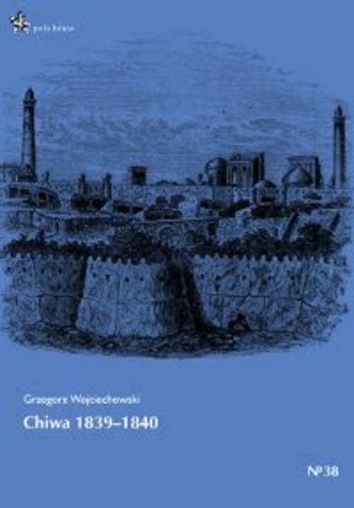 Jak Rosjanie, Kozacy i Polacy maszerowali na Chiwę