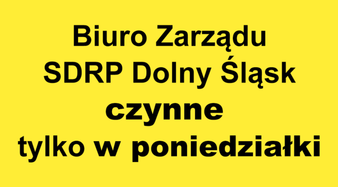 Biuro Zarządu SDRP Dolny Śląsk czynne tylko w poniedziałki