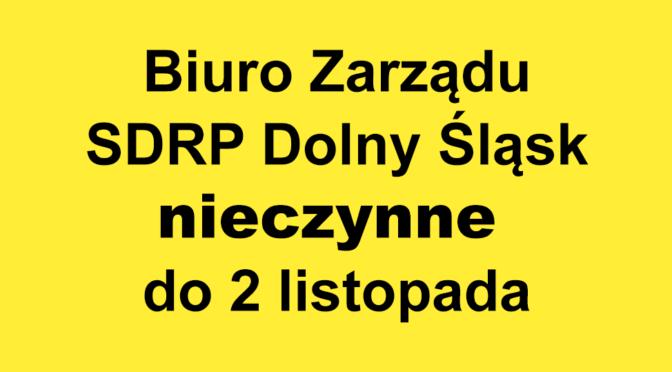 Biuro Zarządu SDRP Dolny Śląsk nieczynne do 2 listopada